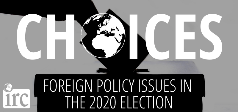 Choices Foreign Policy Issues in the 2020 Election